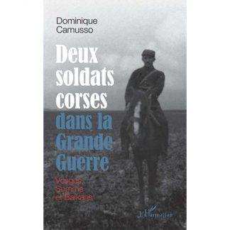 Deux soldats corses dans la Grande Guerre - Vosges, Somme et Balkans