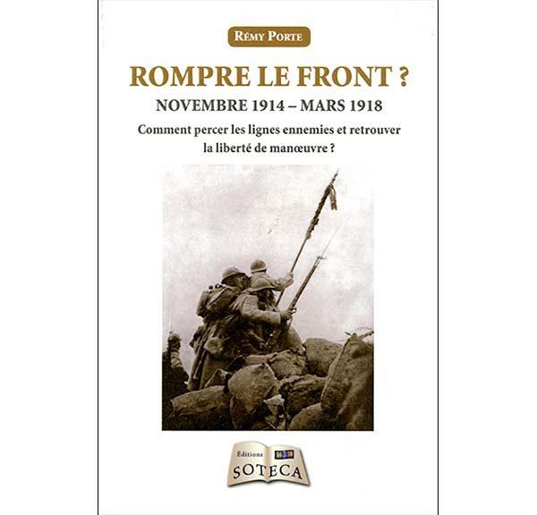 Rompre le front ? - Novembre 1914-mars 1918