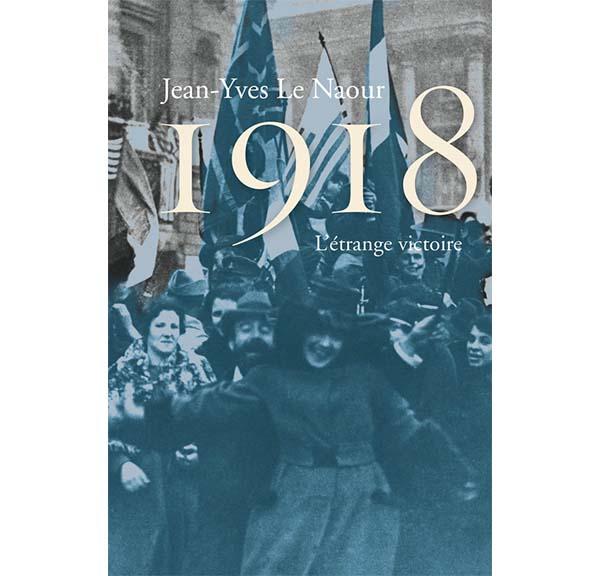 1918 - L'étrange victoire