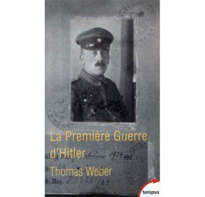 La Première Guerre D'Hitler - Thomas Weber