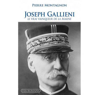 Joseph Gallieni - Le vrai vainqueur de la Marne