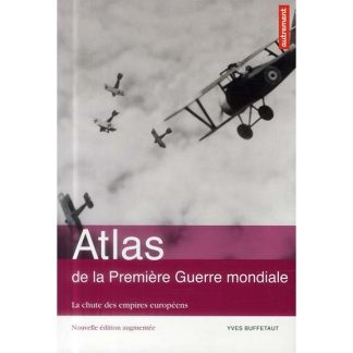 Atlas de la Première Guerre mondiale - La chute des empires européens