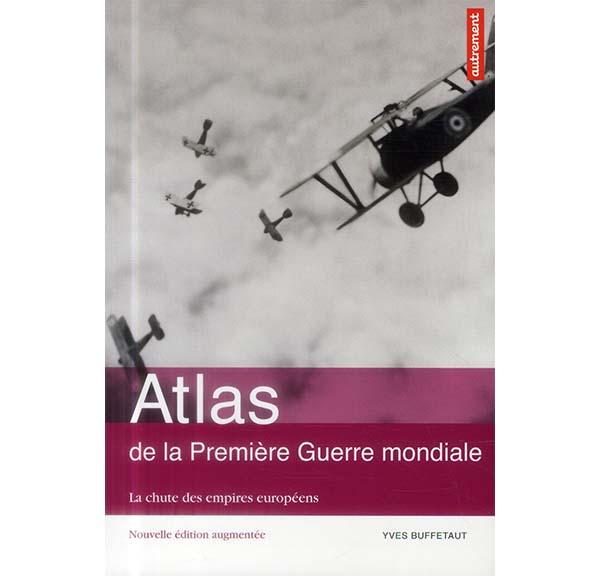 Atlas de la Première Guerre mondiale – La chute des empires européens