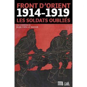 Front d'Orient - 1914-1919 - Les soldats oubliés