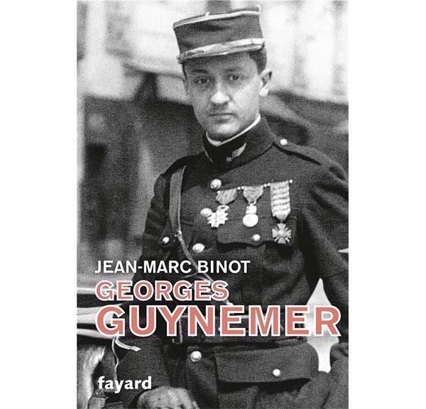 Georges Guynemer - Jean-Marc Binot - Editions Fayard