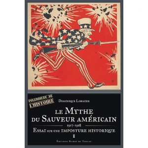 Le Mythe du sauveur américain - Essai sur une imposture historique