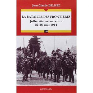 La bataille des Frontières - Joffre attaque au centre (22-26 août 1914)