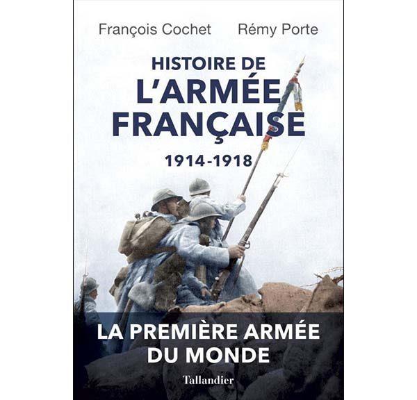 Histoire De L'armée Française, 1914-1918 par François Cochet et Rémi Porte