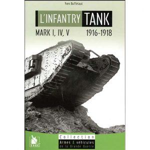 L'Infantry Tank Mark I, IV, V - 1916-1918 - Yves Buffetaut