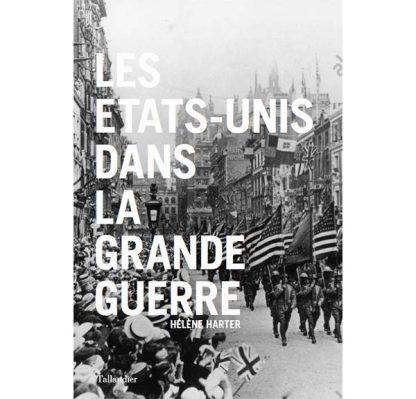 Les Etats-Unis dans la Grande Guerre - Hélène Harter