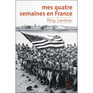 Mes quatre semaines en France - Ring Lardner