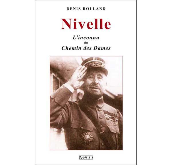 Nivelle - L'inconnu du Chemin des Dames