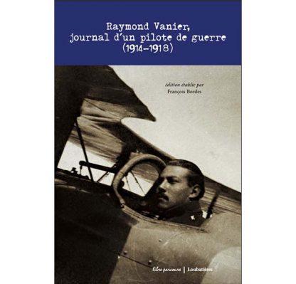 Raymond Vanier, journal d'un pilote de guerre (1914-1918)