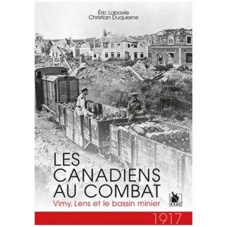 1917 - Les Canadiens au combat - Vimy, Lens et le bassin minier