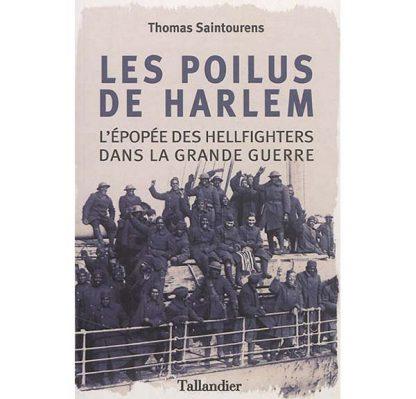 Les poilus de Harlem - L'épopée des Hellfighters dans la Grande Guerre par Thomas Saintourens