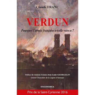 Verdun - Pourquoi l'armée française a-t-elle vaincu ? par Claude Franc