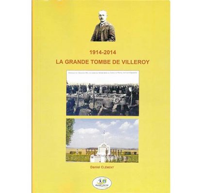 1914-2014 - La grande tombe de Villeroy de Daniel Clément
