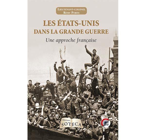 Les Etats-Unis dans la Grande Guerre - Une approche française - Rémy Porte