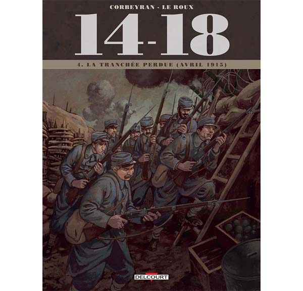 14-18 - Tome 04 - La tranchée perdue (avril 1915) - Corbeyran & Leroux