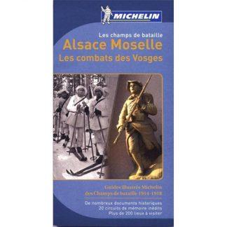 Guide Michelin des champs de bataille 1914-1918 - Alsace, Moselle, les combats des Vosges