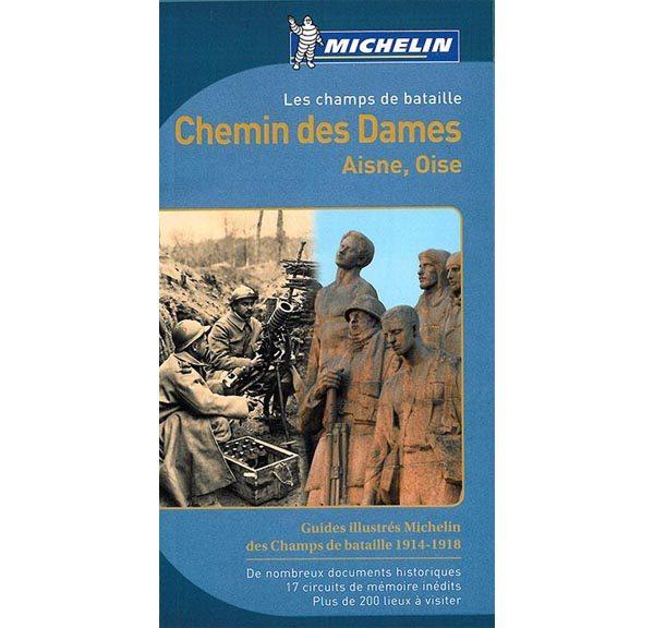 Guide Michelin des champs de bataille 1914-1918 - Chemin des Dames, Aisne, Oise