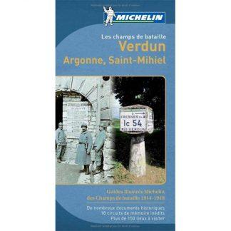 Guide Michelin des champs de bataille 1914-1918 - Verdun, Argonne, Saint-Mihiel 1916