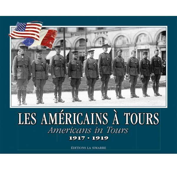 Les Américains à Tours, 1917-1919 - Jean-Luc Porhel