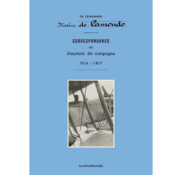Le lieutenant Nissim de Camondo - Correspondance et journal de campagne - 1914-1917