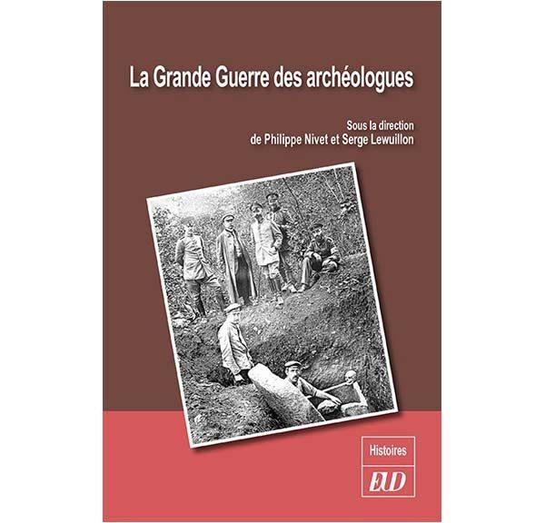 La grande guerre des archéologues - Philippe Nivet, Serge Lewuillon