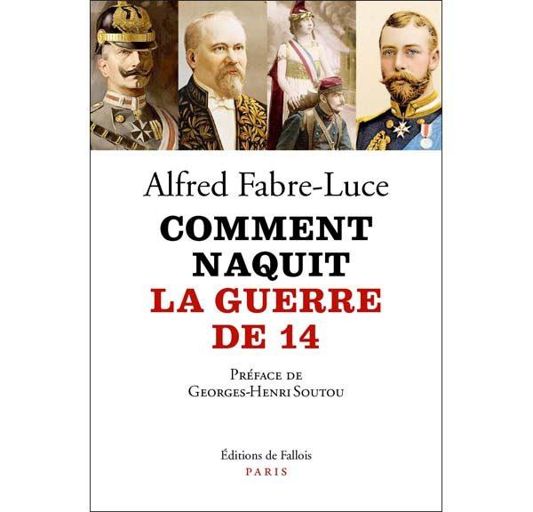 Comment naquit la guerre de 14 - Auteur : Alfred Fabre-Luce