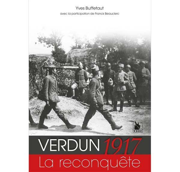 Verdun 1917 - La reconquête par Yves Buffetaut et avec la participation de Franck Beauclerc