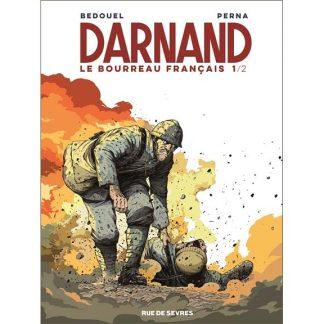 BD - Darnand - Tome 1 : le bourreau français par Bedouel et Perna