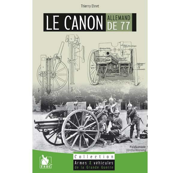 Livre : Le canon allemand de 77 - Thierry Ehret