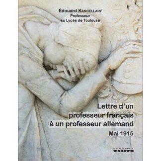 Lettre d'un professeur francais à un professeur allemand - Mai 1915 - Edouard Kancellary