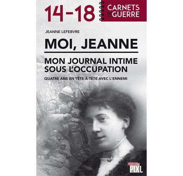 Moi, Jeanne : mon journal sous l'occupation