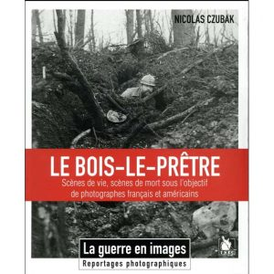 Livre : Le Bois-le-Prêtre - Scènes de vie, scènes de mort sous l'objectif de photographes français et américains par Nicolas Czubak