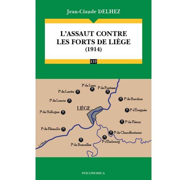Livre : L'assaut contre les forts de Liège (1914) - Jean-Claude Delhez
