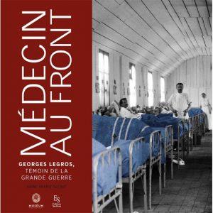 Livre : Médecin au front - Georges Legros, témoin de la Grande Guerre par Anne-Marie Slézec