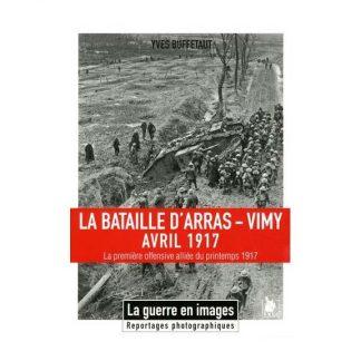 La bataille d'Arras-Vimy - Avril 1917 par Yves Buffetaut