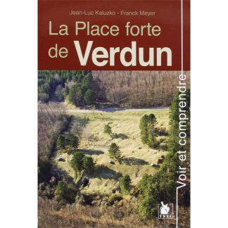 La Place forte de Verdun par Jean-Luc Kaluzko, Franck Meyer
