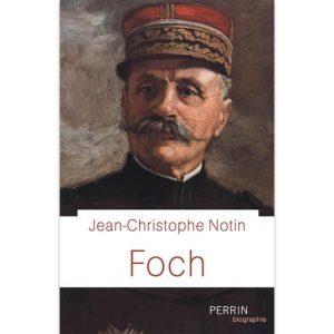 Foch par Jean-Christophe Notin
