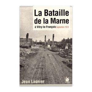 La bataille de la Marne à Vitry-le-François, septembre 1914 par Jean Lasnier