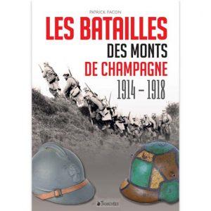 Les batailles des monts de Champagne 1914-1918 par Patrick Facon