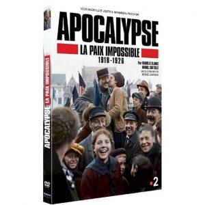 DVD - Apocalypse - La paix impossible, 1918-1926 - Réalisé par Isabelle Clarke, Daniel Costelle, Mickaël Gamrasni