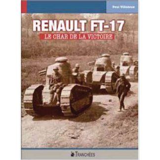 Renault FT-17 - Le char de la victoire par Paul Villatoux