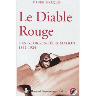Le Diable Rouge - L'AS Georges-Félix Madon, 1892-1924 de Daniel Marquis