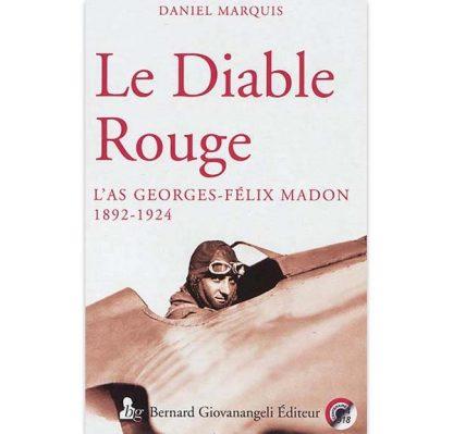 Le Diable Rouge - L'AS Georges-Félix Madon, 1892-1924 de Daniel Marquis