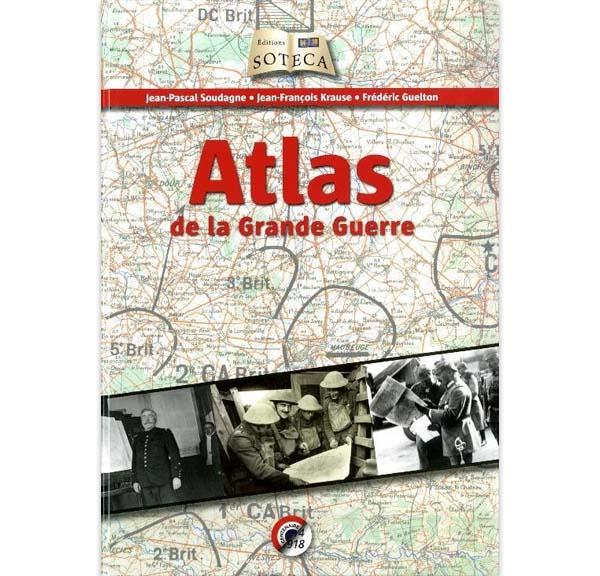 Atlas de la Grande Guerre de Jean-Pascal Soudagne, Jean-Francois Krause et Frédéric Guelton