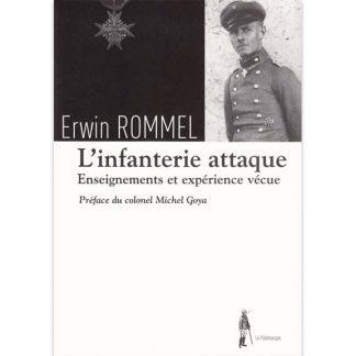 L'infanterie attaque - Enseignement et expériences vécues de Erwin Rommel