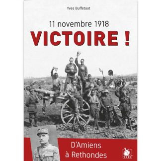 11 novembre 1918 Victoire ! - D'Amiens à Rethondes par Yves Buffetaut